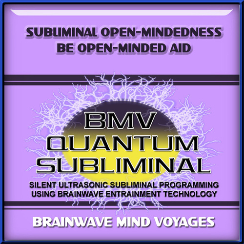Subliminal Open-Mindedness Be Open-Minded Aid by Brainwave Mind Voyages