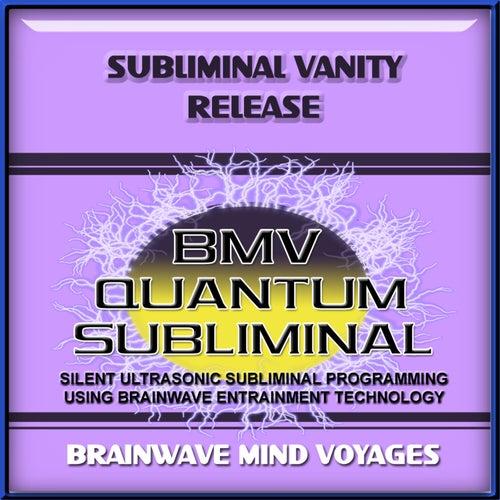 Subliminal Vanity Release by Brainwave Mind Voyages