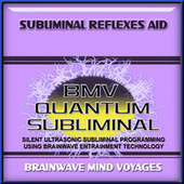 Subliminal Reflexes Aid by Brainwave Mind Voyages