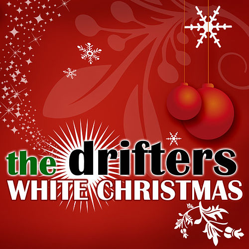 White Christmas by The Drifters