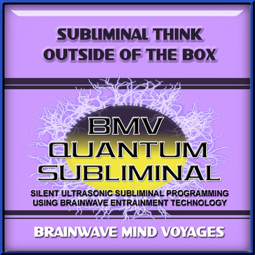 Subliminal Think Outside of the Box by Brainwave Mind Voyages