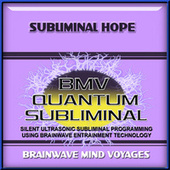 Subliminal Hope by Brainwave Mind Voyages
