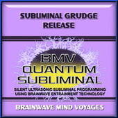 Subliminal Grudge Release by Brainwave Mind Voyages