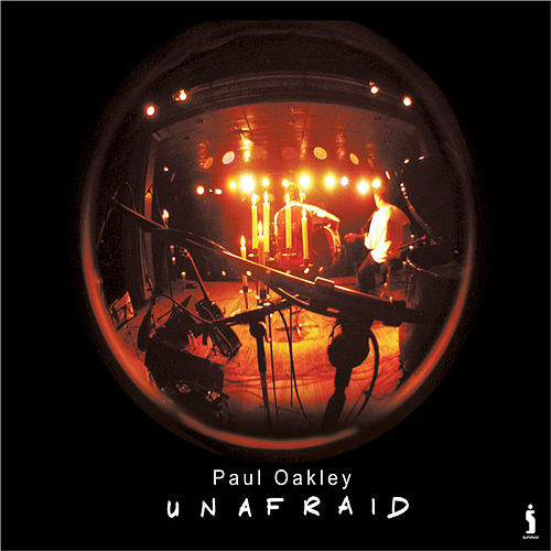 Unafraid by Paul Oakley
