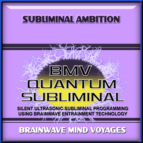 Subliminal Ambition by Brainwave Mind Voyages