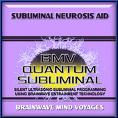 Subliminal Neurosis Aid by Brainwave Mind Voyages