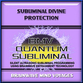 Subliminal Divine Protection by Brainwave Mind Voyages