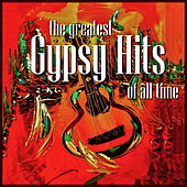 The Greatest Gypsy Hits by Various Artists