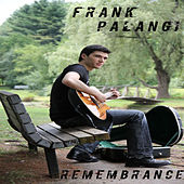 Rememberance by Frank Palangi