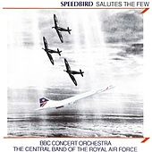 Speedbird Salutes The Few by BBC Concert Orchestra