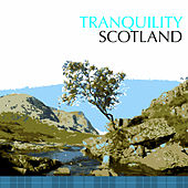 Tranquility Scotland by Various Artists