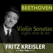 Beethoven: Violin Sonatas 8, 9 & 10 by Fritz Kreisler