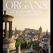 Organs of Edinburgh by Various Artists
