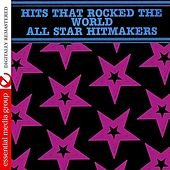 Hits That Rocked The World - All Star Hitmakers (Digitally Remastered) by Various Artists