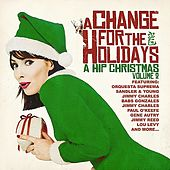 A Change For The Holidays: A Hip Christmas Volume 2 by Various Artists