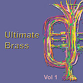 Ultimate Brass, Vol. 1 by Various Artists