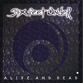 Alive And Dead by Six Feet Under