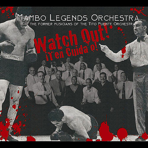 Watch Out! ¡Ten Cuidao! by Mambo Legends Orchestra