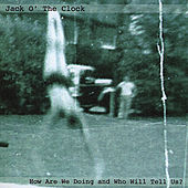 How Are We Doing And Who Will Tell Us? by Jack O' the Clock