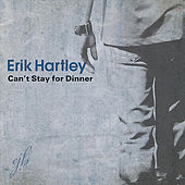Can't Stay for Dinner by Erik Hartley