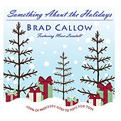 Something About the Holidays by Brad Callow