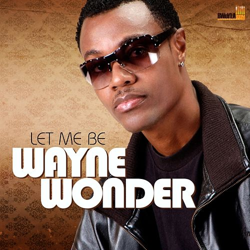 Let Me Be by Wayne Wonder