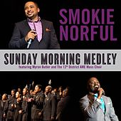 Sunday Morning Medley (feat. Myron Butler) by Smokie Norful