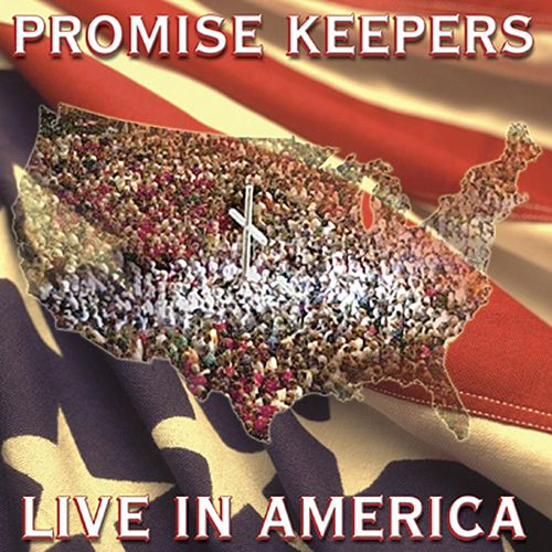 Promise Keepers - Live In America by Maranatha! Promise Band
