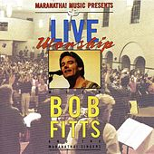 Live Worship With Bob Fitts by Various Artists