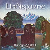 The Charisma Years (1970-1973) by Lindisfarne