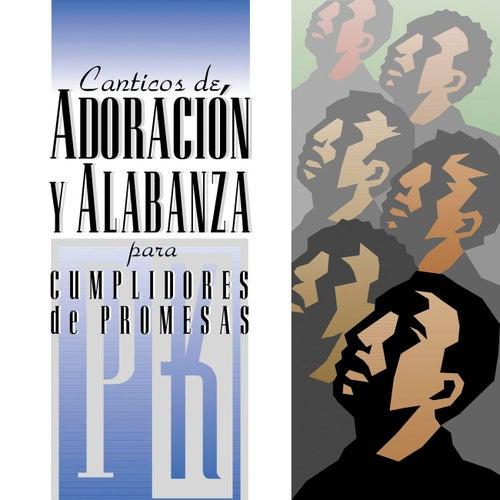 Canticos De Adoracion Y Alabanza Para Cumplidores De Promesa by Maranatha! Promise Band