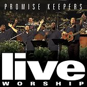 Promise Keepers Live Worship - 2002 by Various Artists