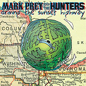 Driving the Sunset Highway by Mark Prey and the Hunters