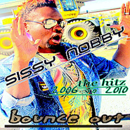 Bounce Out - The Hitz(From 2006 to 2010) by Sissy Nobby