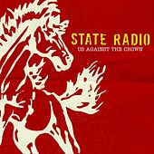 Us Against The Crown by State Radio