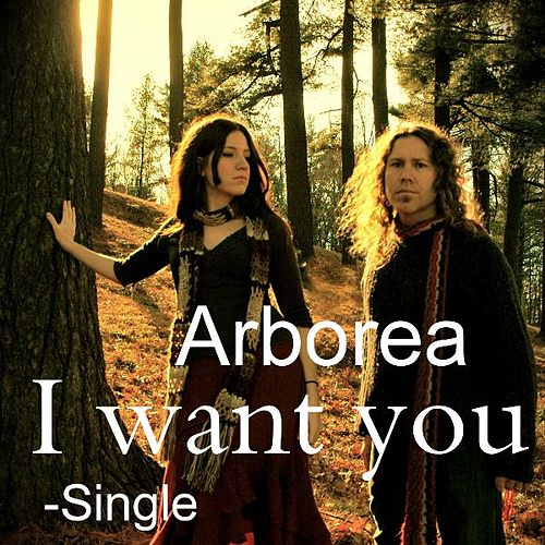 I Want You - Single by Arborea