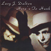 Here's To Hank by Lacy J. Dalton