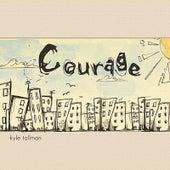 Courage by Kyle Tallman