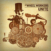 Unite by The Wheel Workers