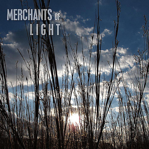 Merchants of Light by Merchants of Light
