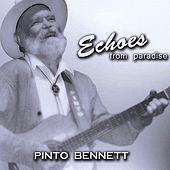 Echoes from Paradise by Pinto Bennett