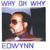 Why Oh Why by Ed Wynn