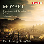 Mozart: Divertimento, K. 563 - Preludes and Fugues by Hermitage String Trio