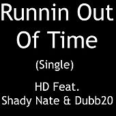 Runnin Out of Time - Single by HD