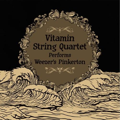 Vitamin String Quartet Performs Weezer's Pinkerton by Vitamin String Quartet
