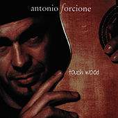 Touch Wood by Antonio Forcione