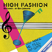 You Make Me Feel So Good by High Fashion