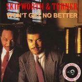 Won't Get No better by Skipworth/Turner