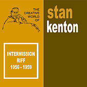 Intermission Riff 1952-1956 by Stan Kenton