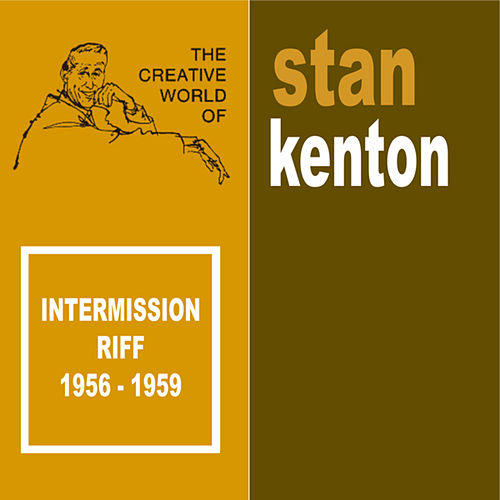 Intermission Riff 1952-1956 by Stan Kenton